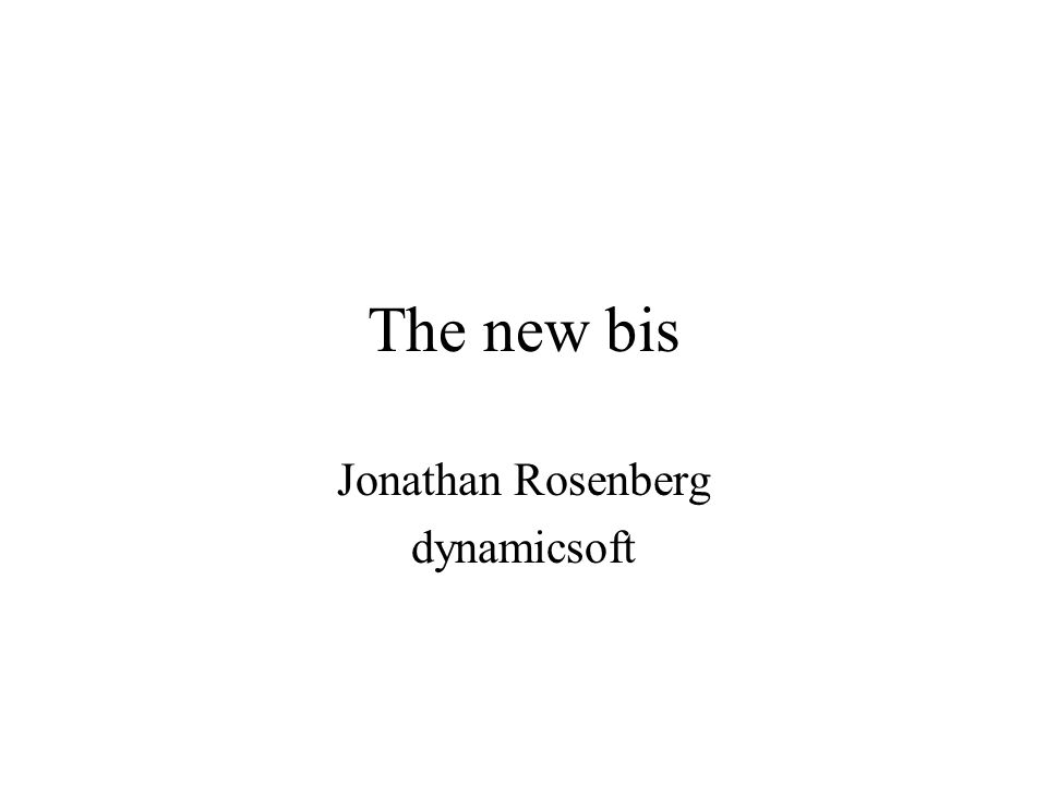 The new bis Jonathan Rosenberg dynamicsoft
