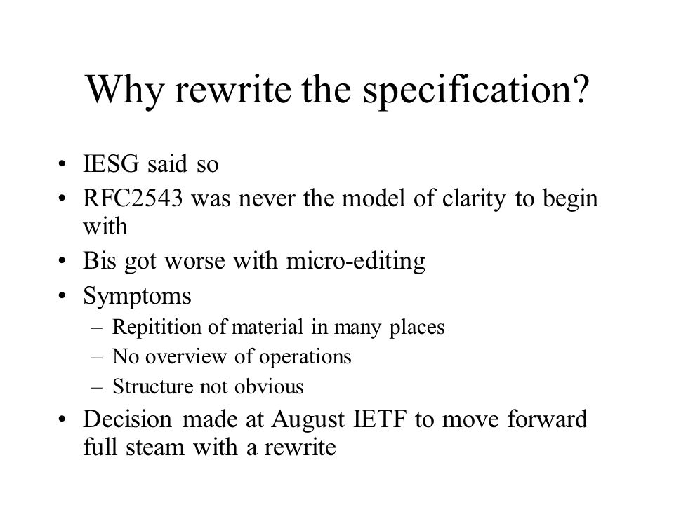 Why rewrite the specification.