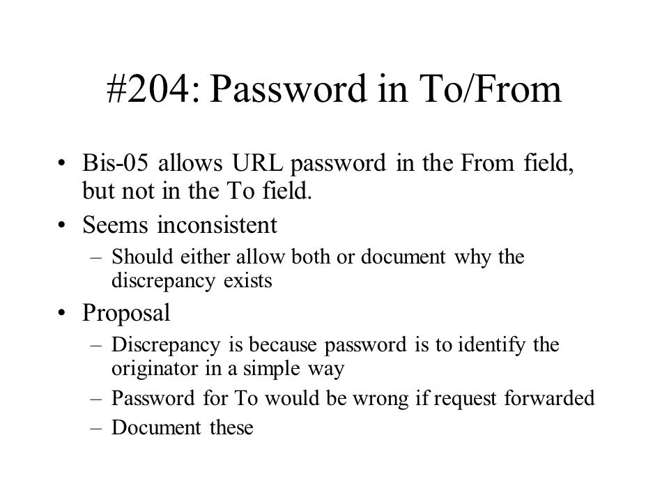 #204: Password in To/From Bis-05 allows URL password in the From field, but not in the To field.