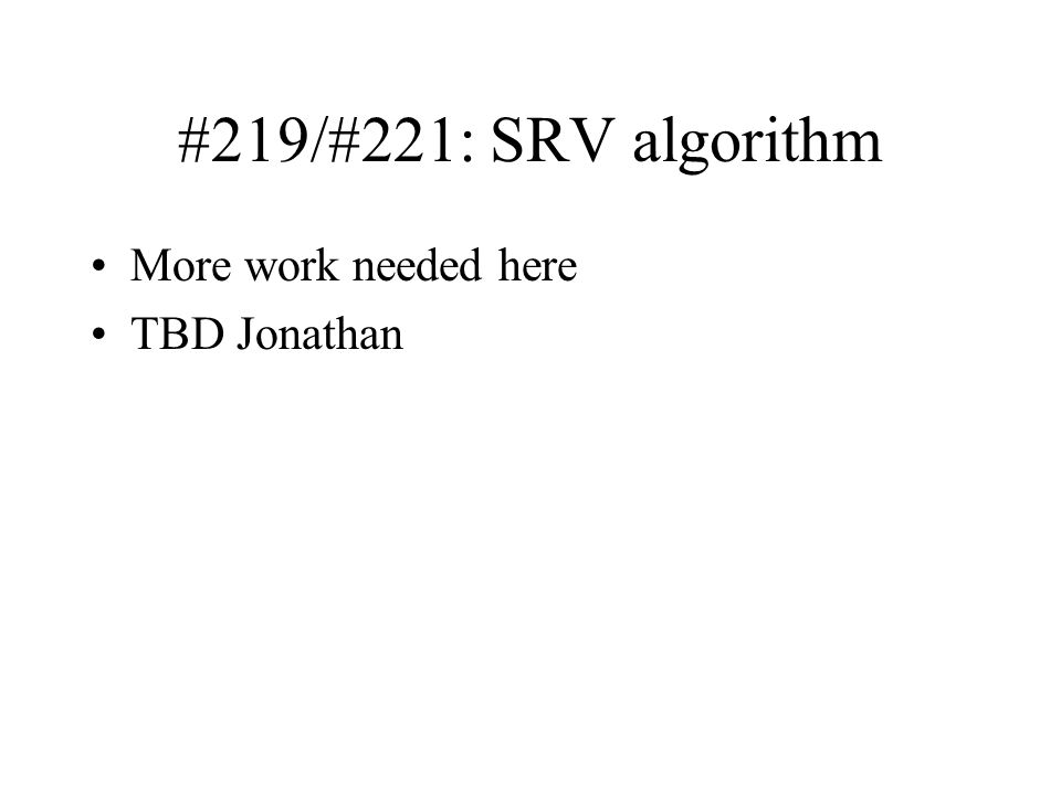 #219/#221: SRV algorithm More work needed here TBD Jonathan