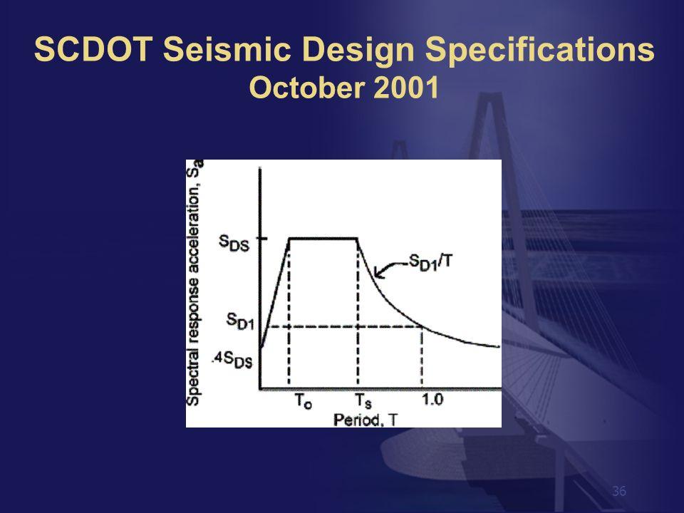36 SCDOT Seismic Design Specifications October 2001