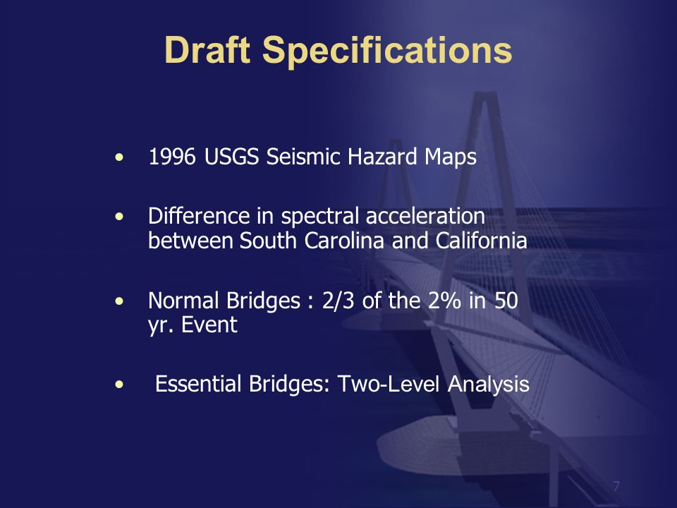 7 1996 USGS Seismic Hazard Maps Difference in spectral acceleration between South Carolina and California Normal Bridges : 2/3 of the 2% in 50 yr. Eve