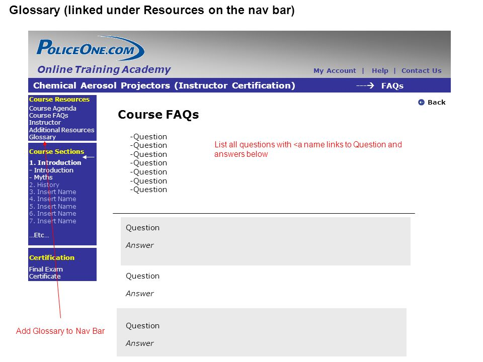 Glossary (linked under Resources on the nav bar) Chemical Aerosol Projectors (Instructor Certification) --- FAQs Back Course Resources Course Agenda Course FAQs Instructor Additional Resources Glossary Course Sections 1.