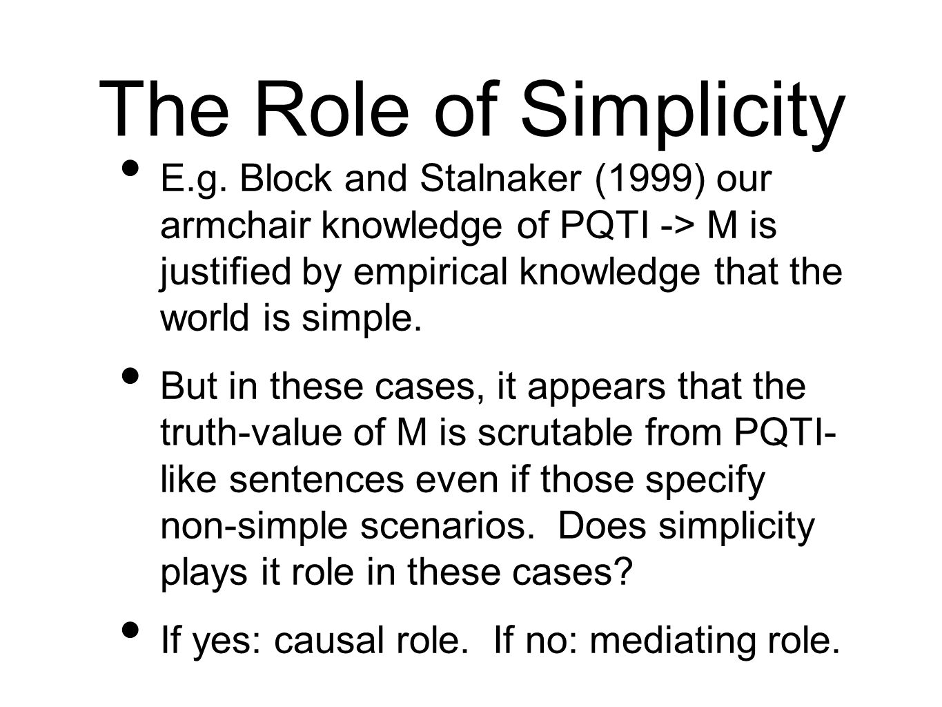 The Role of Simplicity E.g.