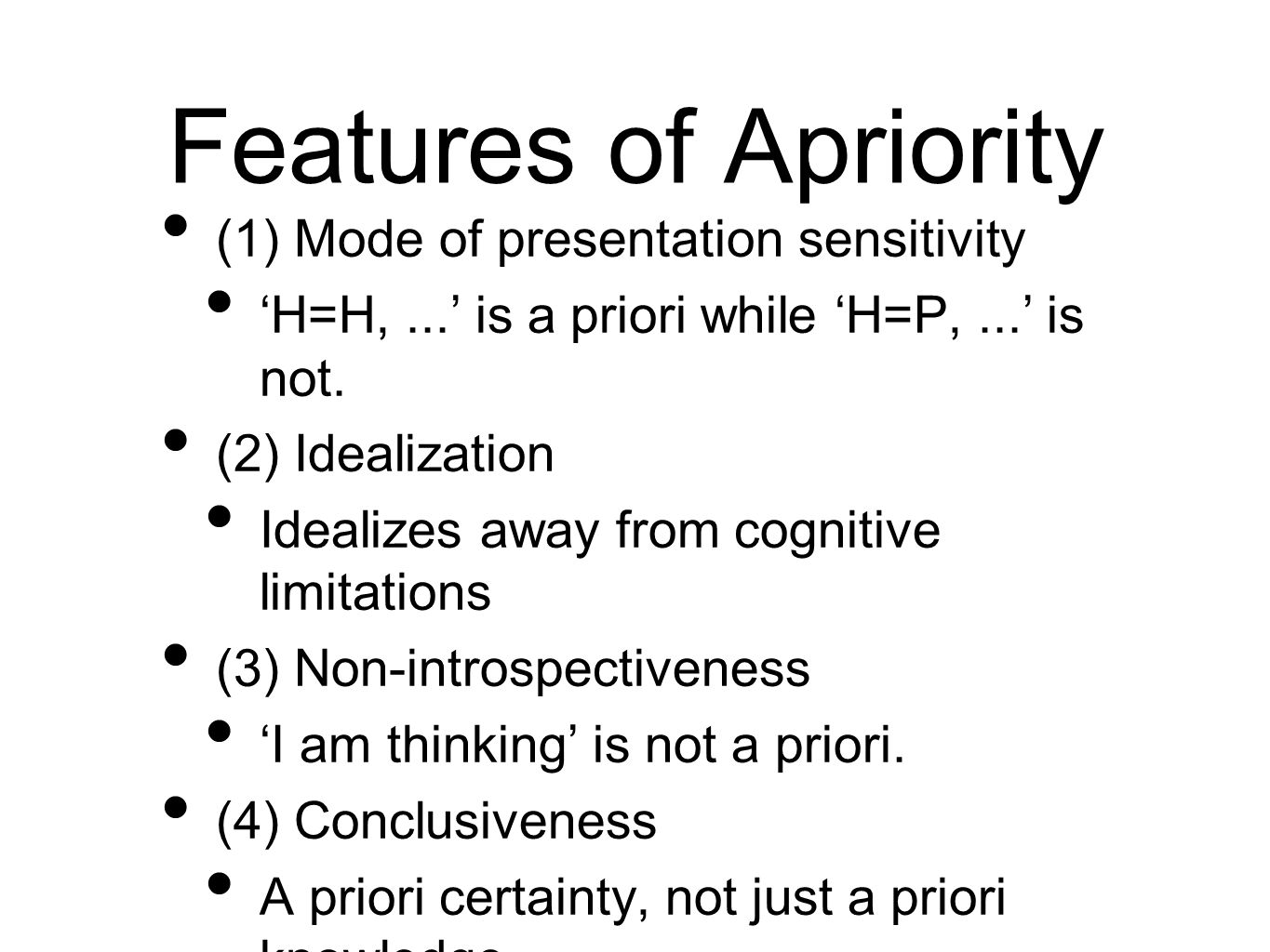 Features of Apriority (1) Mode of presentation sensitivity H=H,...