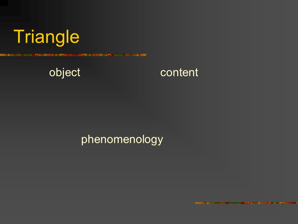 Triangle object content phenomenology