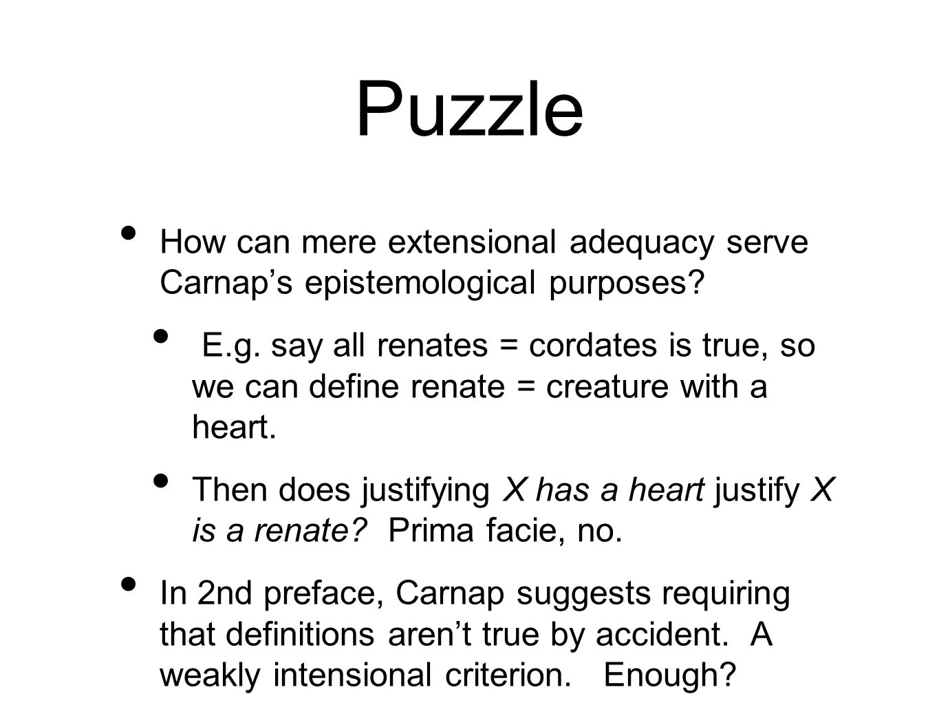 Puzzle How can mere extensional adequacy serve Carnaps epistemological purposes.