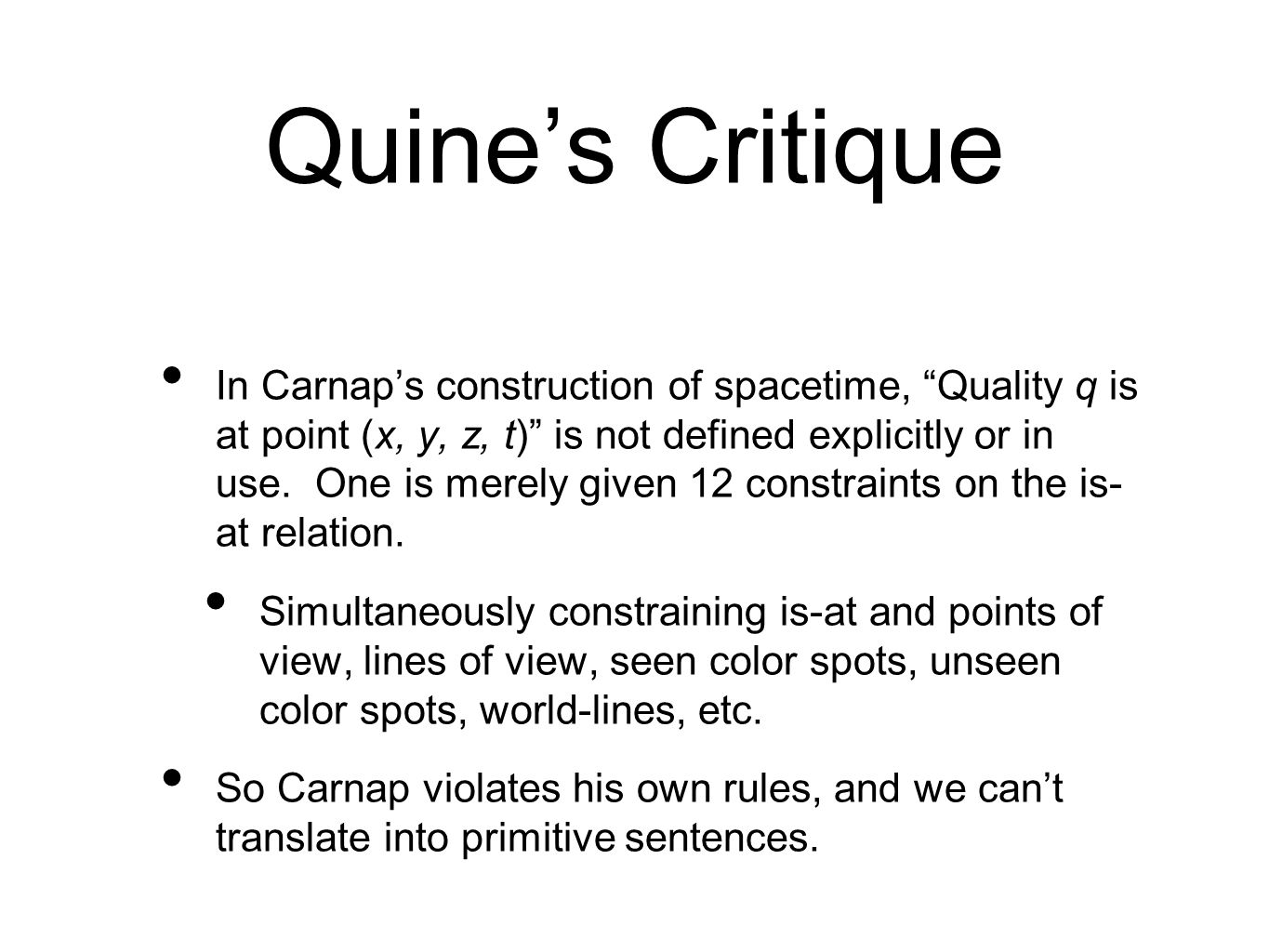 Quines Critique In Carnaps construction of spacetime, Quality q is at point (x, y, z, t) is not defined explicitly or in use.
