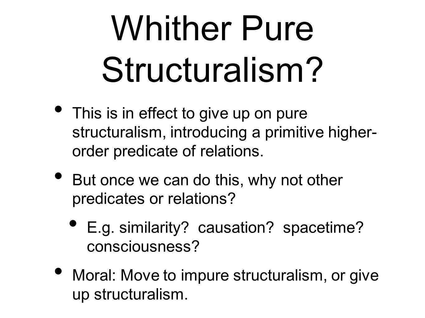 Whither Pure Structuralism.