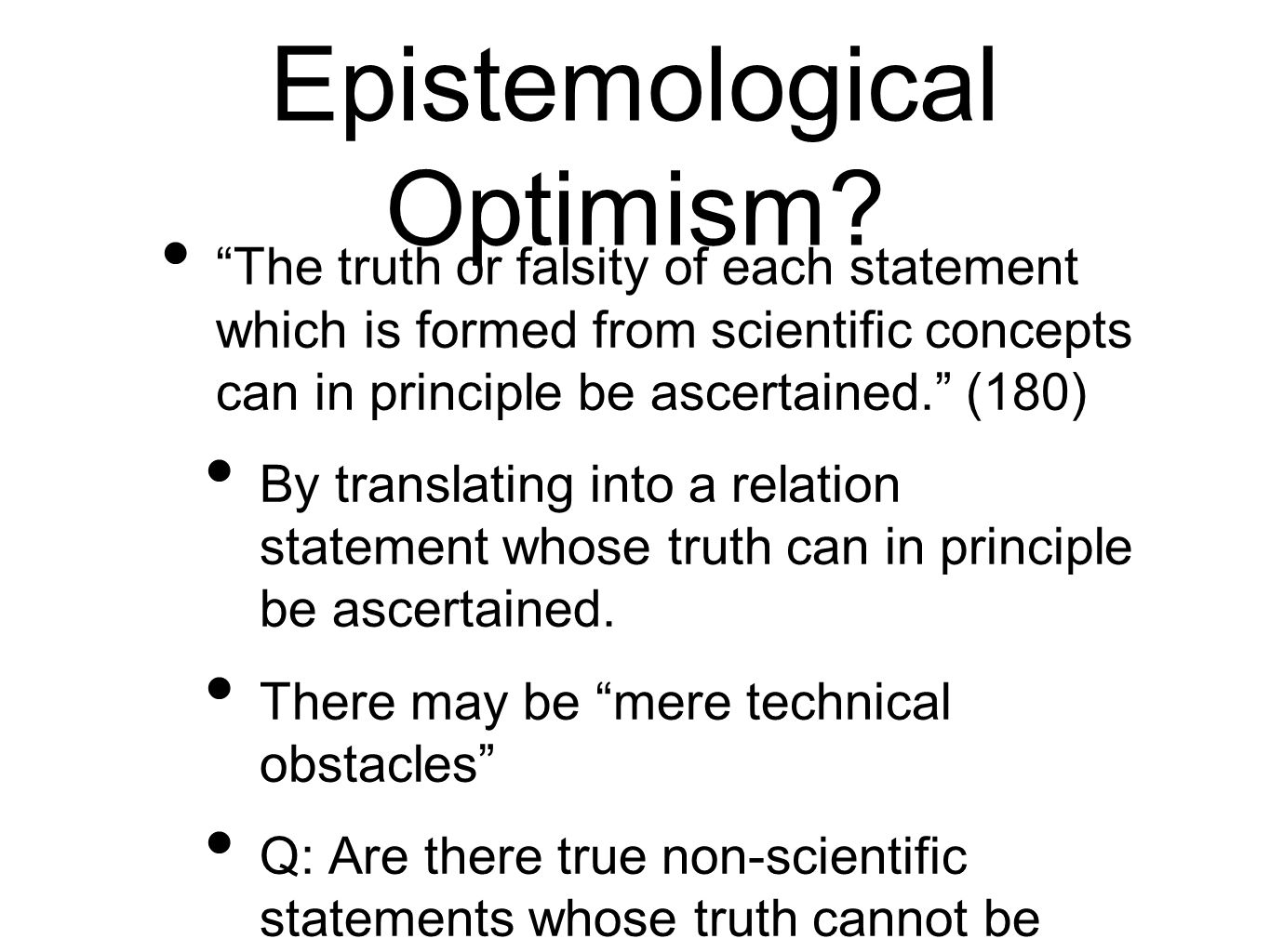 Epistemological Optimism.