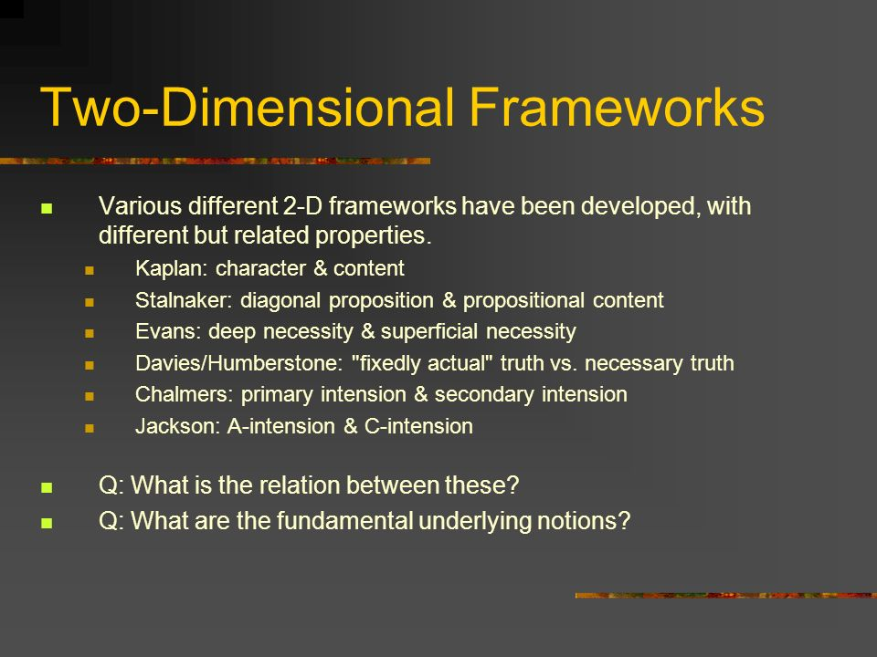 Two-Dimensional Frameworks Various different 2-D frameworks have been developed, with different but related properties. Kaplan: character & content St