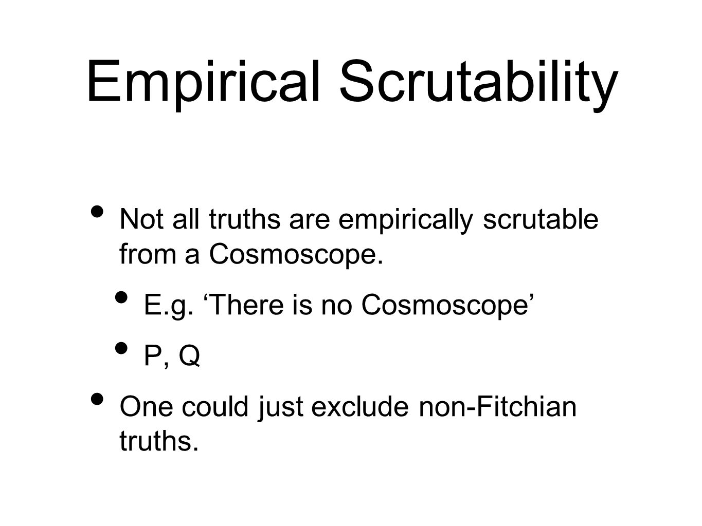 Empirical Scrutability Not all truths are empirically scrutable from a Cosmoscope.