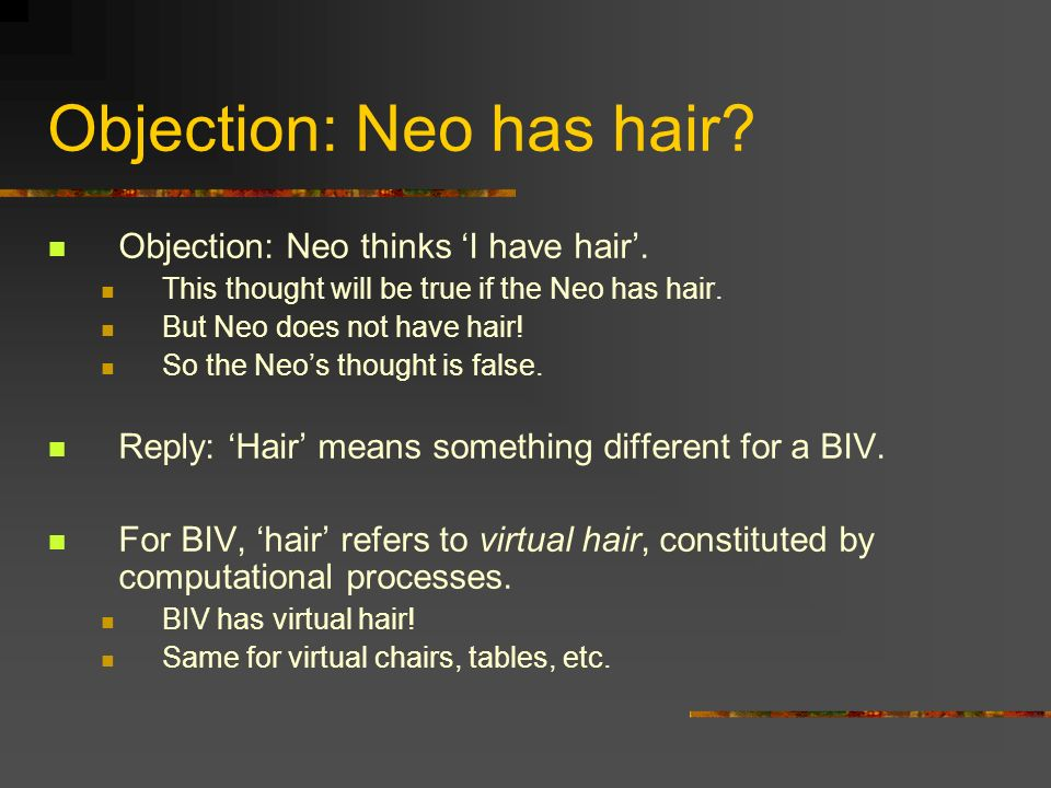 Objection: Neo has hair.Objection: Neo thinks I have hair.