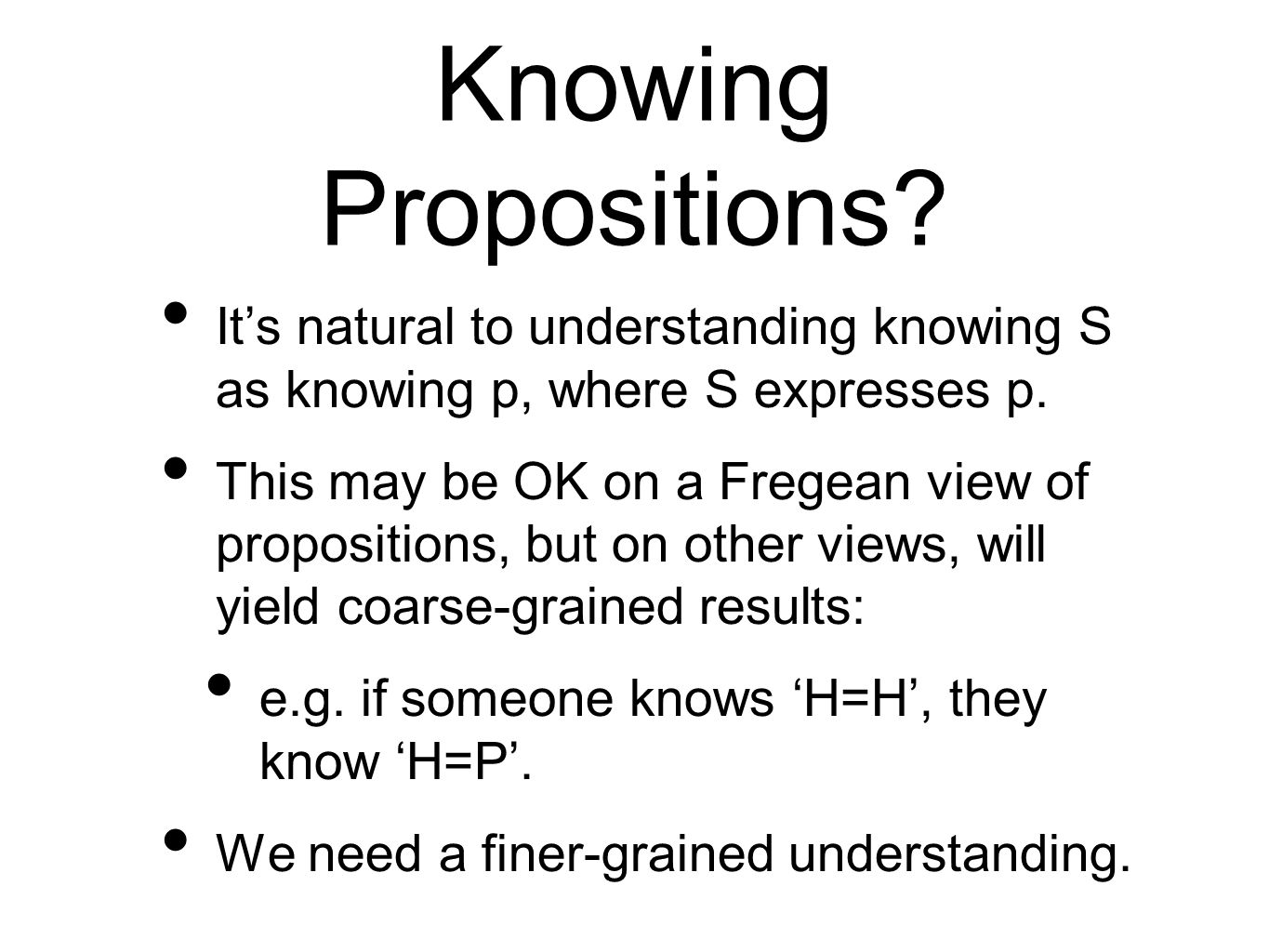 Knowing Propositions. Its natural to understanding knowing S as knowing p, where S expresses p.
