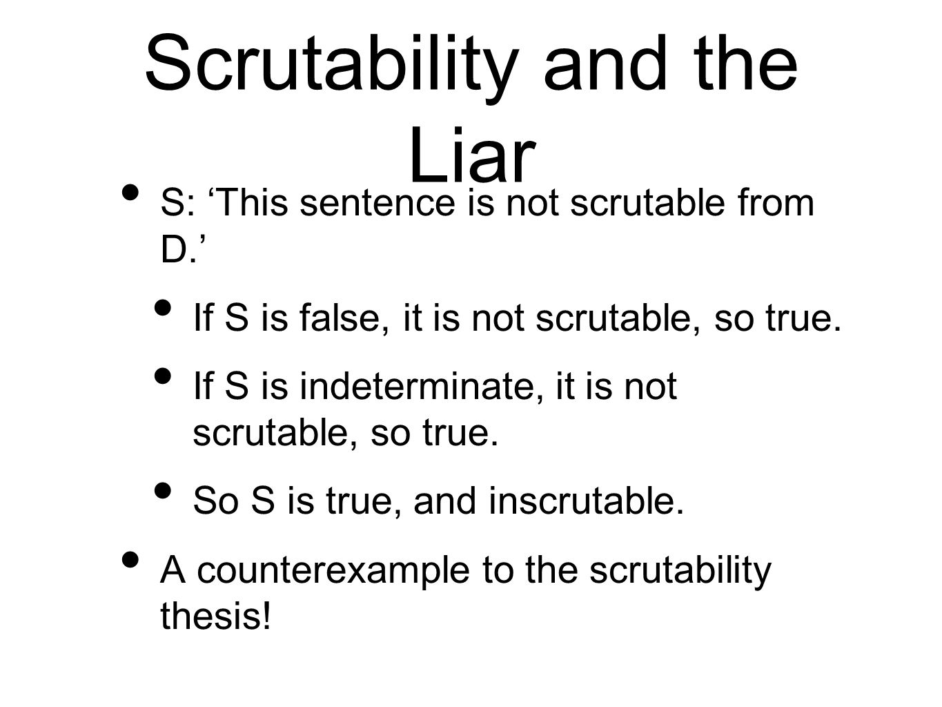 Scrutability and the Liar S: This sentence is not scrutable from D.
