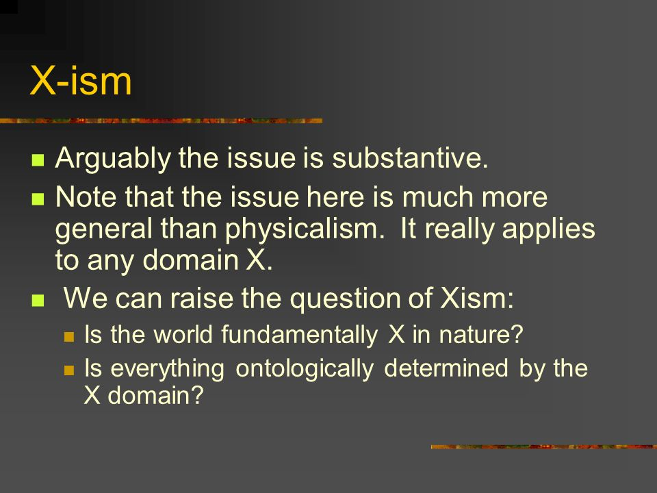 X-ism Arguably the issue is substantive.