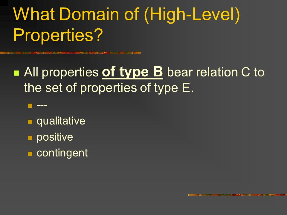 What Domain of (High-Level) Properties.