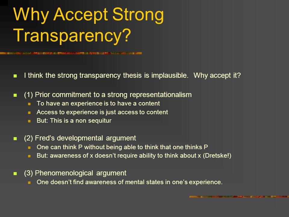 Why Accept Strong Transparency. I think the strong transparency thesis is implausible.