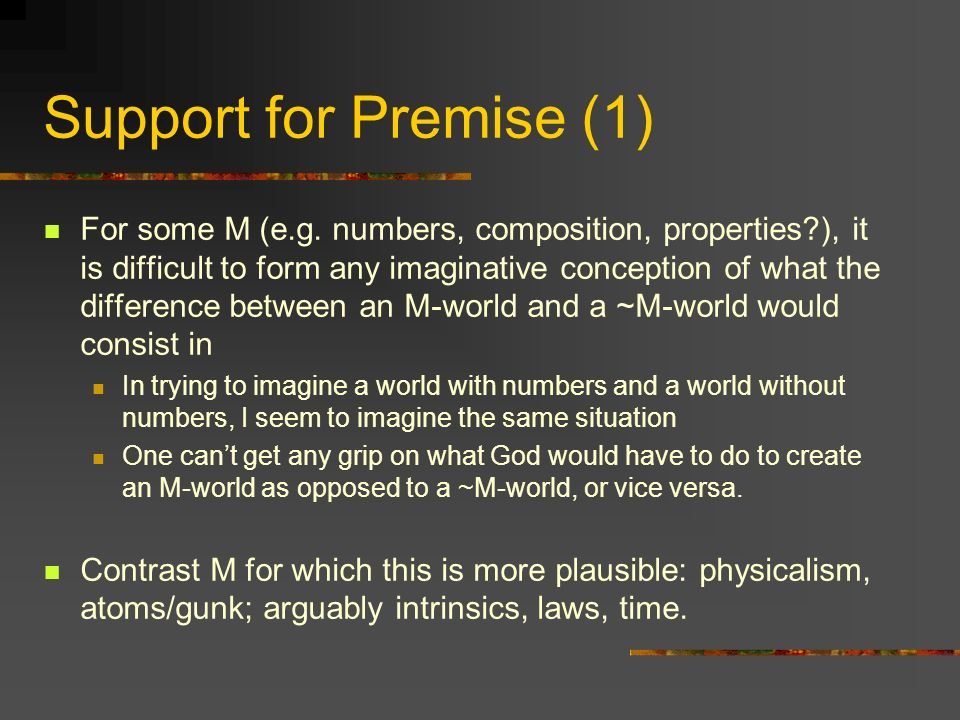 Support for Premise (1) For some M (e.g.