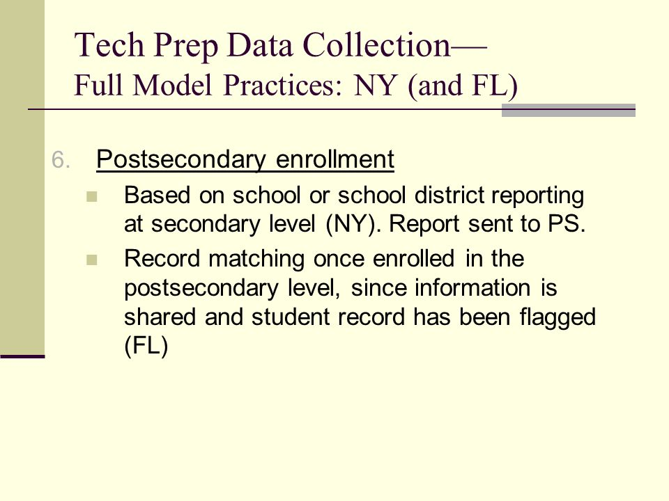 Tech Prep Data Collection Full Model Practices: NY (and FL) 6.