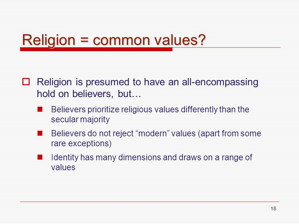 18 Religion = common values.