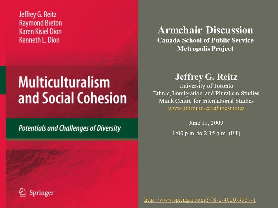 http://www.springer.com/978-1-4020-9957-1 Jeffrey G. Reitz University of Toronto Ethnic, Immigration and Pluralism Studies Munk Centre for Internation