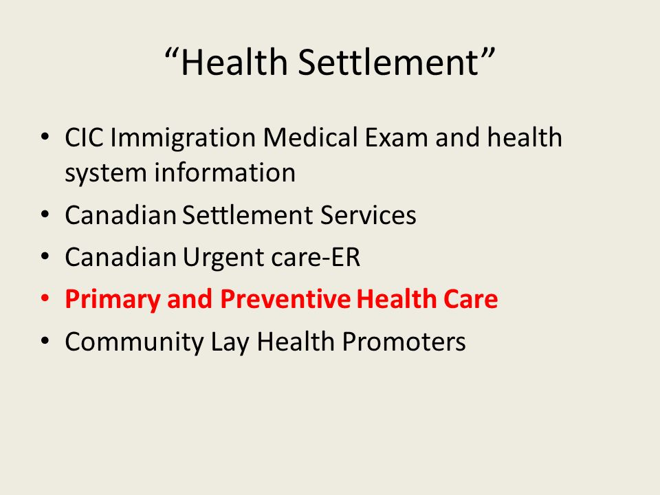 Health Settlement CIC Immigration Medical Exam and health system information Canadian Settlement Services Canadian Urgent care-ER Primary and Preventi