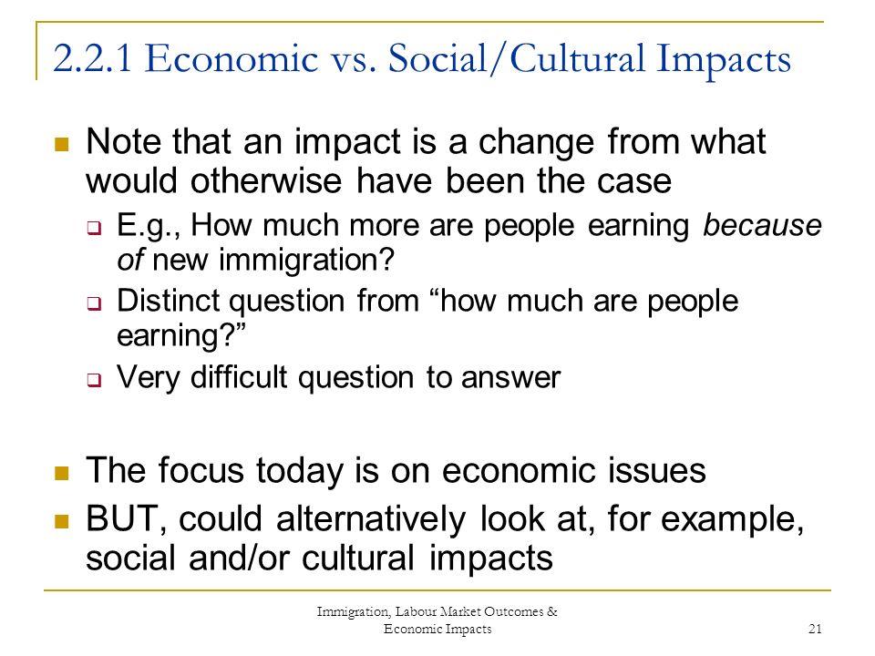 Immigration, Labour Market Outcomes & Economic Impacts 21 2.2.1 Economic vs.