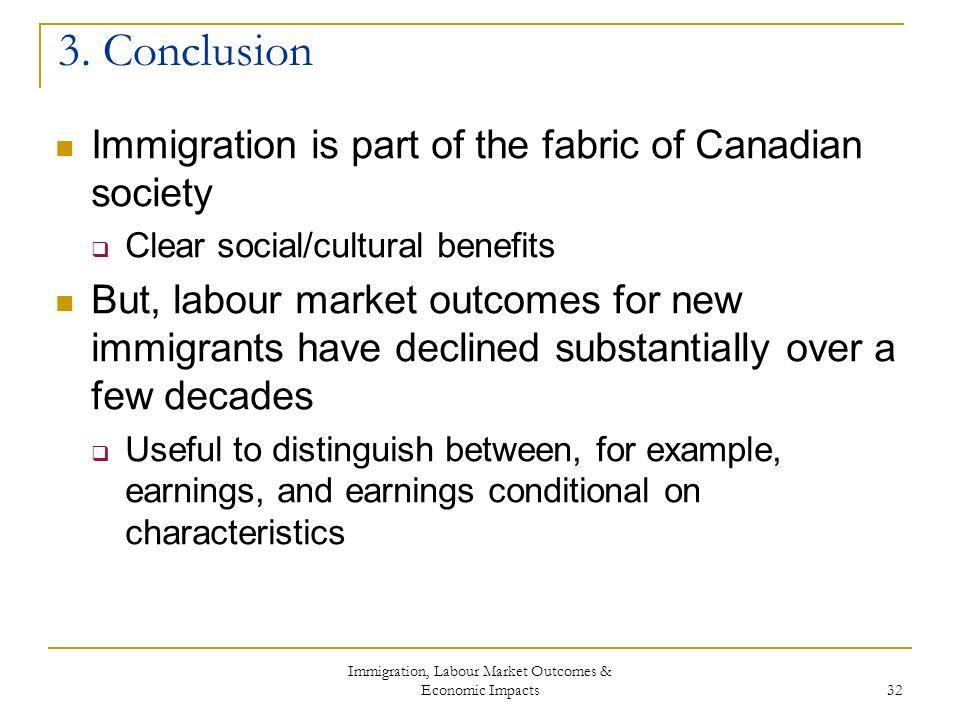 Immigration, Labour Market Outcomes & Economic Impacts 32 3.