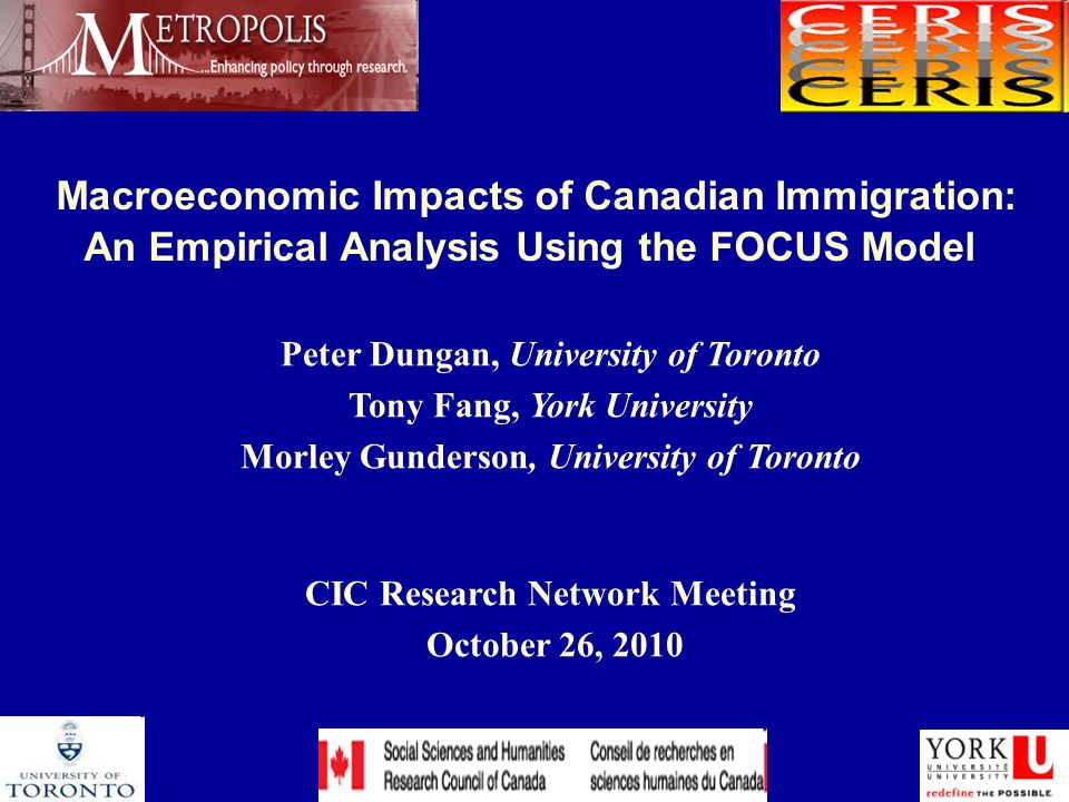 Macroeconomic Impacts of Canadian Immigration: An Empirical Analysis Using the FOCUS Model Peter Dungan, University of Toronto Tony Fang, York Univers