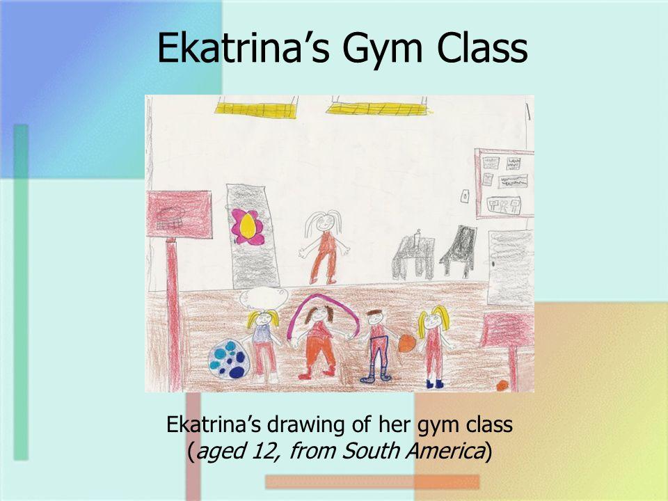 Ekatrinas Gym Class Ekatrinas drawing of her gym class (aged 12, from South America)