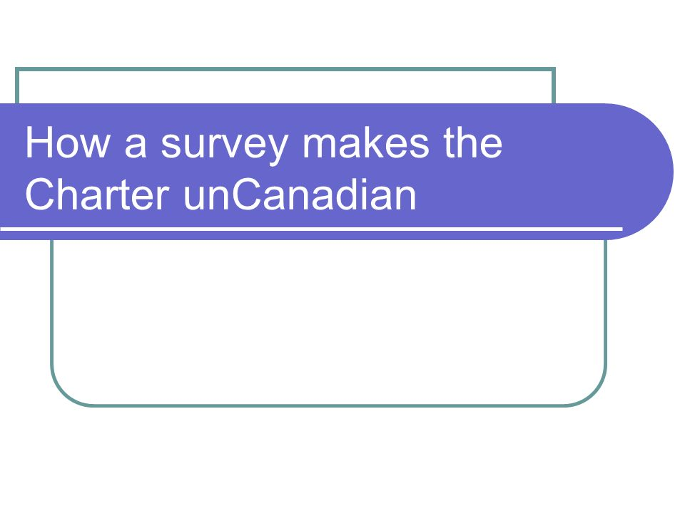 How a survey makes the Charter unCanadian