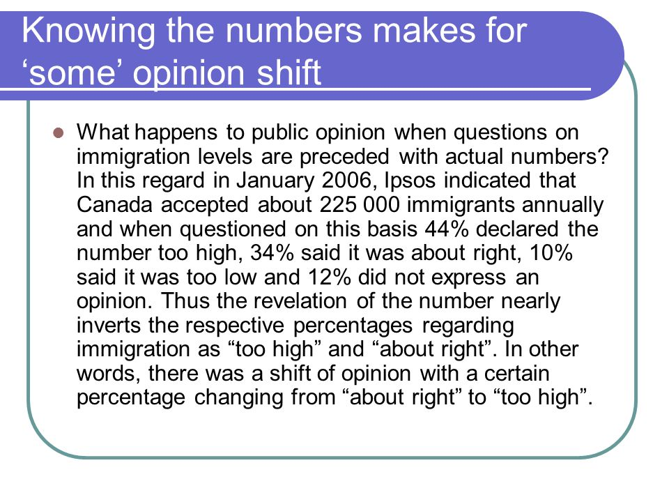 Knowing the numbers makes for some opinion shift What happens to public opinion when questions on immigration levels are preceded with actual numbers.