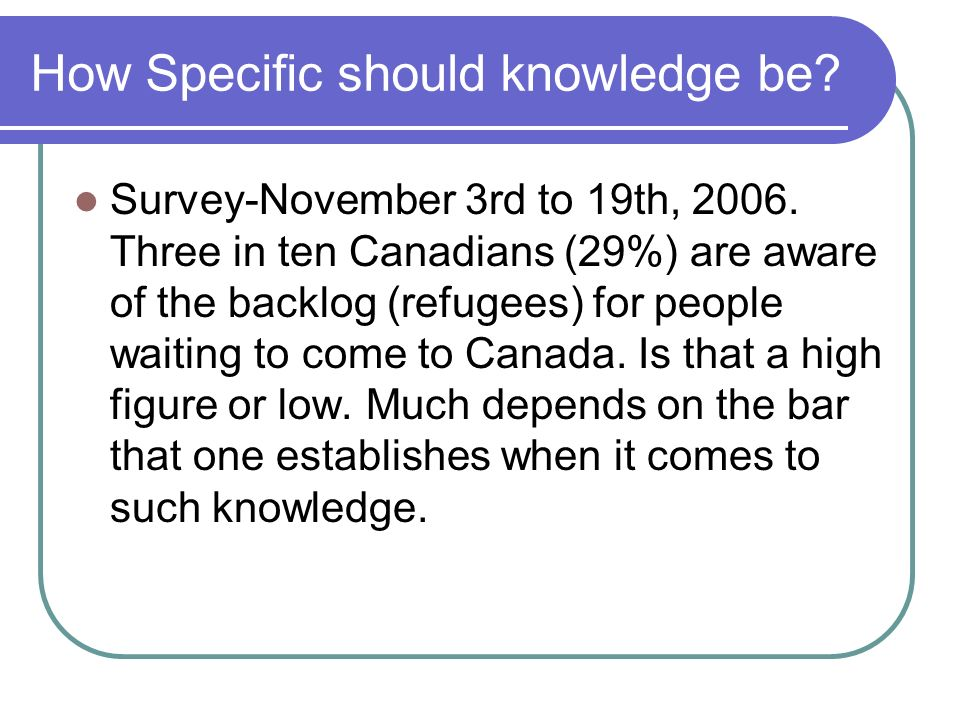How Specific should knowledge be. Survey-November 3rd to 19th,