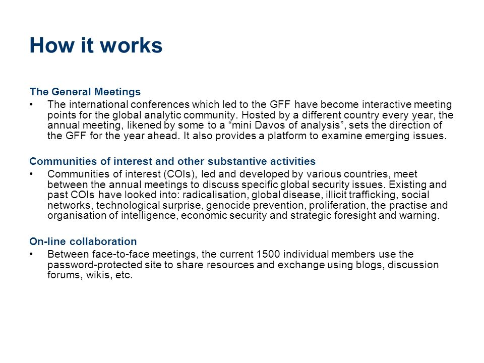 How it works The General Meetings The international conferences which led to the GFF have become interactive meeting points for the global analytic community.