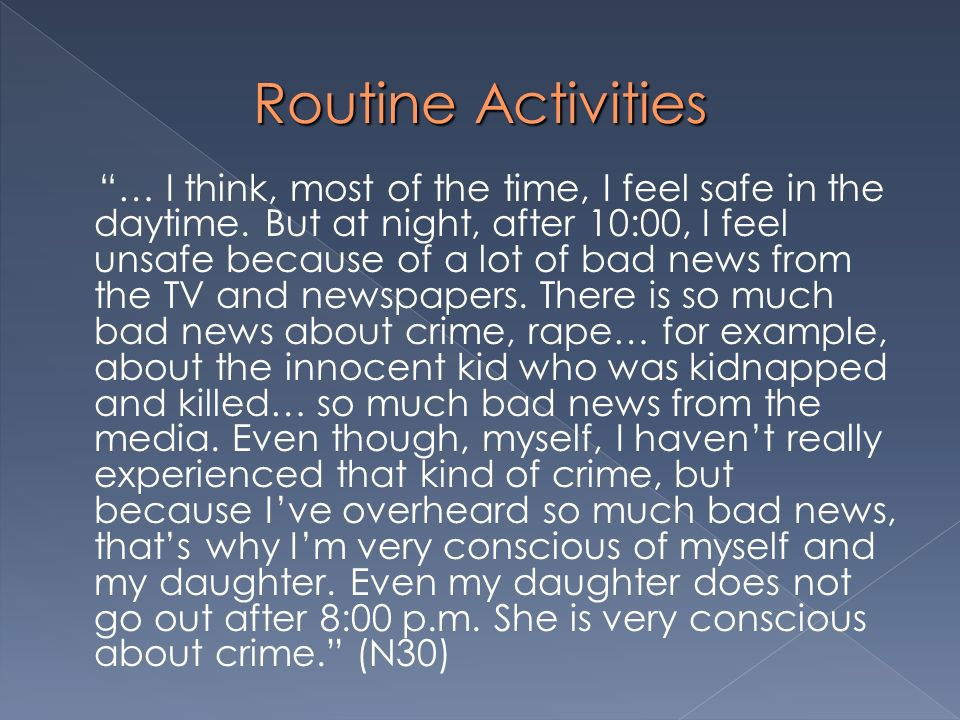Routine Activities Definitely positive.I dont feel any tension with people.