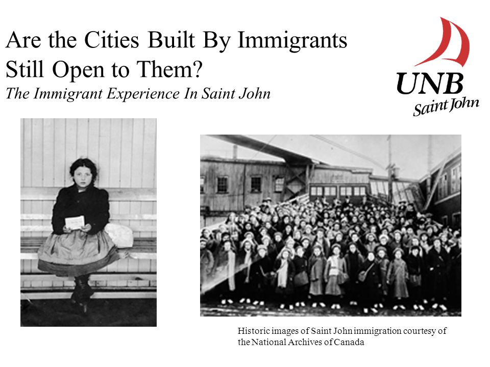 The Immigrant Experience in Saint John: A look at how different cultures have adapted to a mid-sized Maritime city This is a year long study, led by Dr.