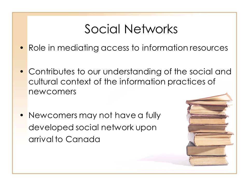 Social Networks (2) Social networks may not be adequate (i.e., in terms of the size, density and strength of network ties) to facilitate newcomer transition to their adopted society.
