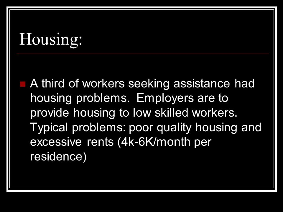 Housing: A third of workers seeking assistance had housing problems.