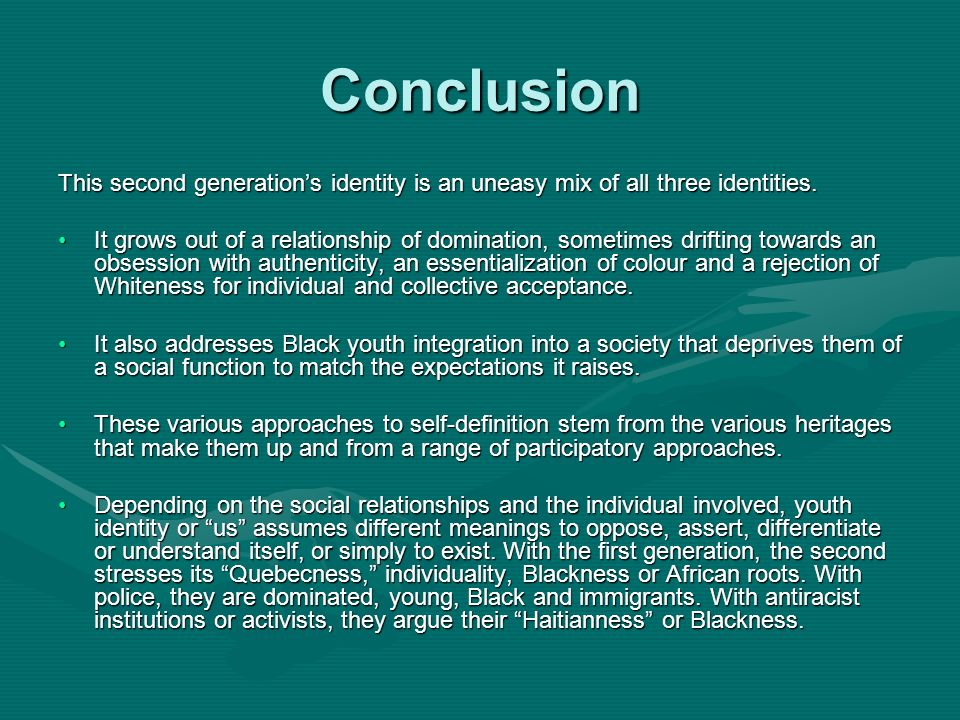 Conclusion This second generations identity is an uneasy mix of all three identities.