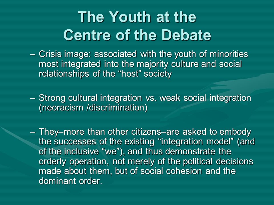 The Youth at the Centre of the Debate –Crisis image: associated with the youth of minorities most integrated into the majority culture and social rela