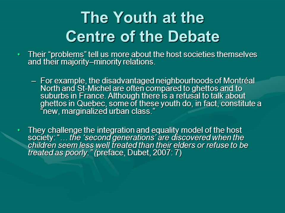 The Youth at the Centre of the Debate Their problems tell us more about the host societies themselves and their majority–minority relations.Their problems tell us more about the host societies themselves and their majority–minority relations.