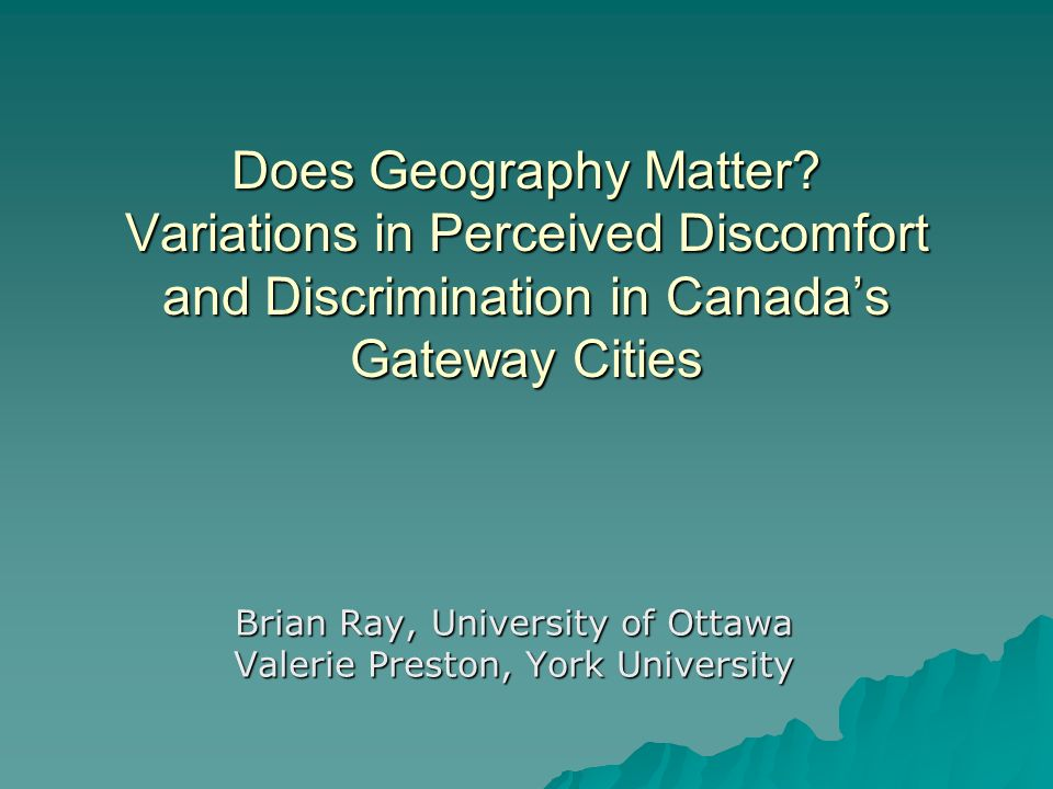 Does Geography Matter.Are experiences of exclusion the same in Canadas gateway cities.