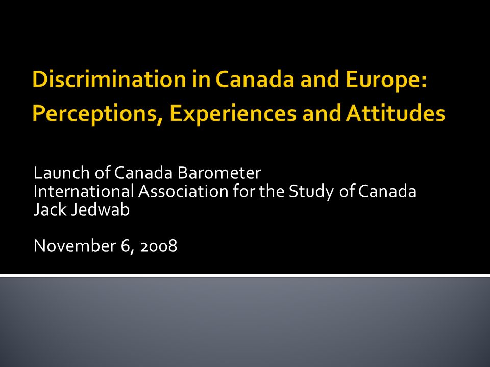 Launch of Canada Barometer International Association for the Study of Canada Jack Jedwab November 6, 2008