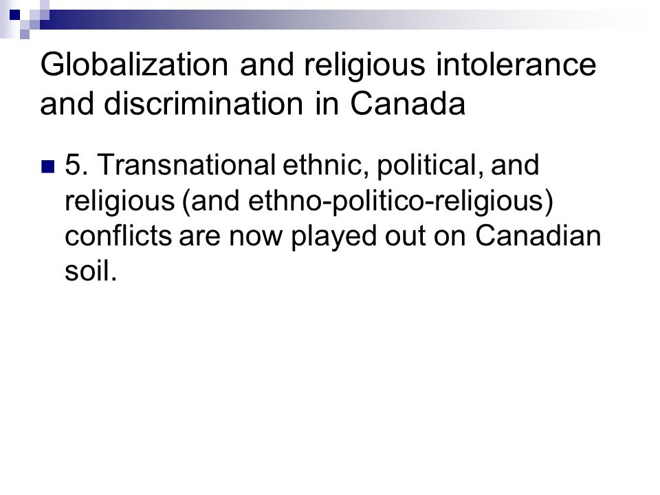 Globalization and religious intolerance and discrimination in Canada 5.