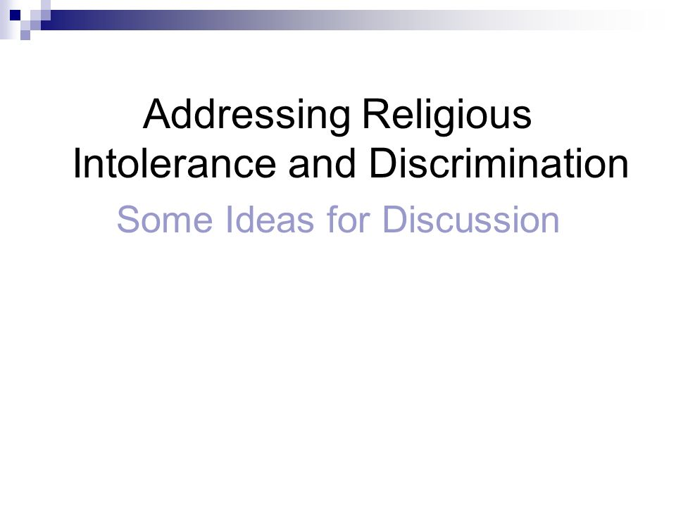 Addressing Religious Intolerance and Discrimination Some Ideas for Discussion