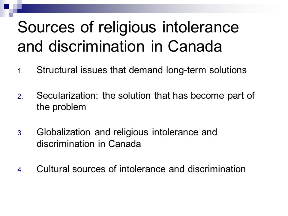 Sources of religious intolerance and discrimination in Canada 1.