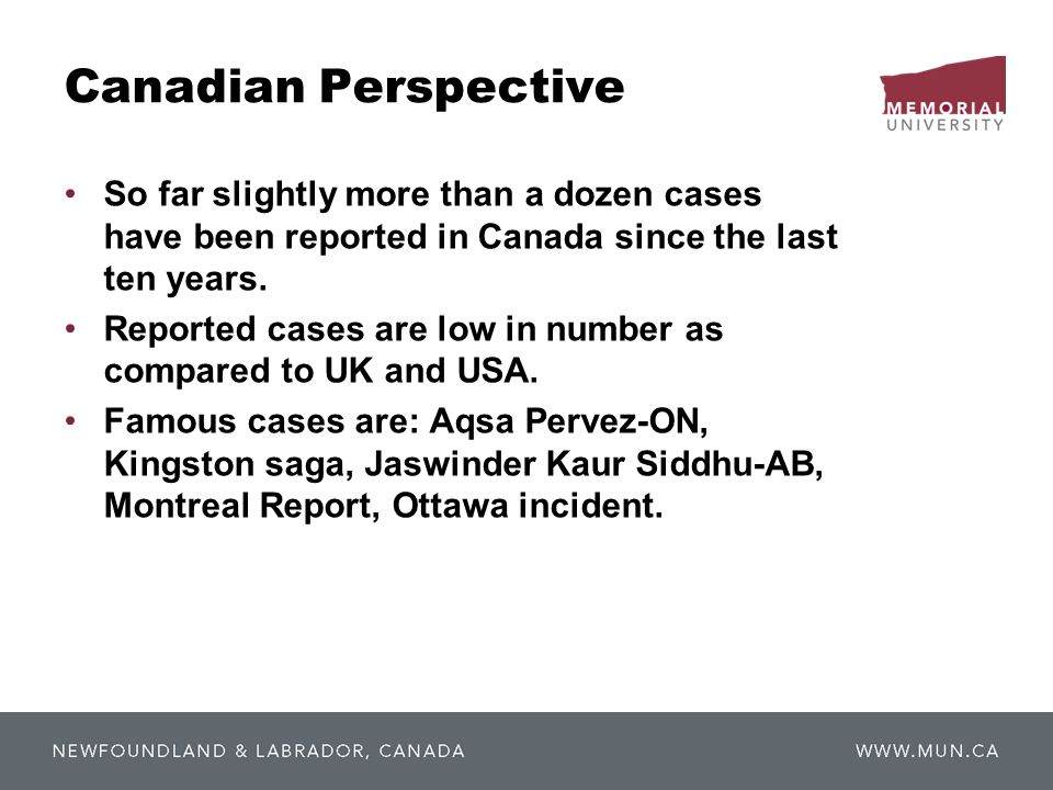 Canadian Perspective So far slightly more than a dozen cases have been reported in Canada since the last ten years.