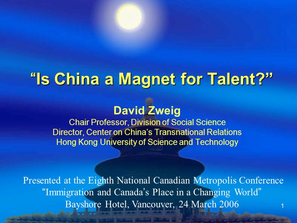 1 Is China a Magnet for Talent Is China a Magnet for Talent.
