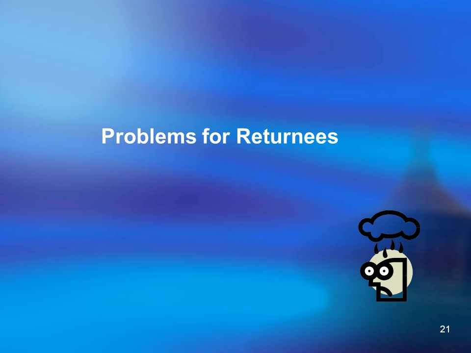 21 Problems for Returnees